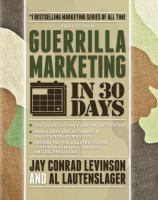 Guerilla Marketing in 30 Days