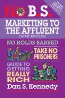 No B.S. Marketing to the Affluent