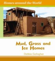 Mud, Grass, and Ice Homes