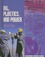 Oil, Plastics, and Power