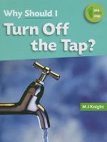 Why Should I Turn Off the Tap?