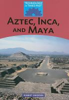 Aztec, Inca, and Maya