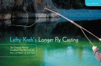 Lefty's Kreh's Longer Fly Casting