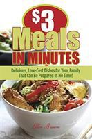 $3 Meals in Minutes