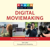 Digital moviemaking : tools & techniques to make movies like a pro