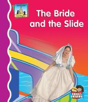 The Bride and the Slide