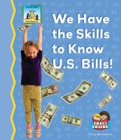 We Have the Skills to Know U.S. Bills!