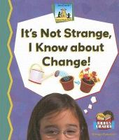 It's Not Strange, I Know About Change!