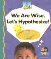We Are Wise, Let's Hypothesize!