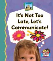 It's Not Too Late, Let's Communicate!