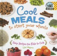 Cool Meals to Start your Wheels