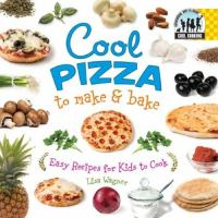 Cool Pizza to Make & Bake