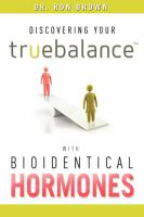 Discovering your Truebalance With Bioidentical Hormones