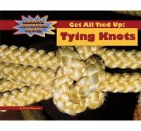 Get All Tied up : Tying Knots