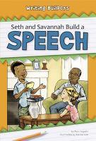 Seth and Savannah Build A Speech