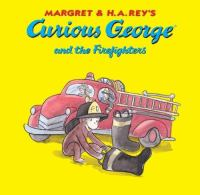 Margret & H.A. Rey's Curious George and the Firefighters