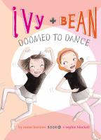 Ivy + Bean Doomed to Dance