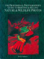 The Professional Photography Guide to Shooting & Selling Nature & Wildlife Photos