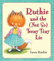 Ruthie and the (not So) Teeny Tiny Lie