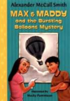 Max and Maddy and the Bursting Balloons Mystery