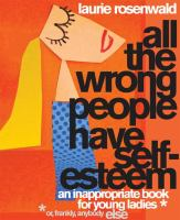 All the Wrong People Have Self Esteem