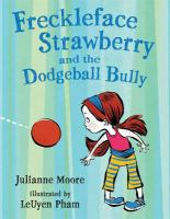 Freckleface Strawberry and the Dodgeball Bully