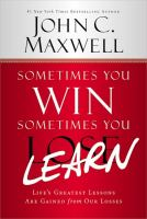 Sometimes you win, sometimes you learn : life's greatest lessons are gained from our losses