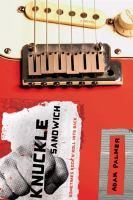 Knuckle Sandwich : Sometimes Rock 'n' Roll Hits Back : A Novel