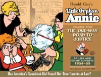 The complete Little Orphan Annie. Volume five, The one-way road to justice : daily and Sunday comics, 1933-1935