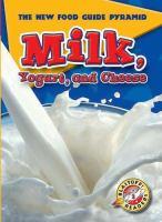 Milk, Yogurt, and Cheese