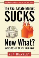 The Real Estate Market Sucks, Now What?