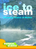 Ice to Steam: Changing States of Matter