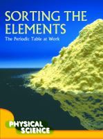 Sorting the Elements: The Periodic Table at Work (Physical Science)