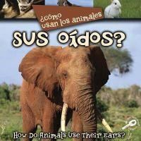 Cómo usan los animales-- sus oídos?