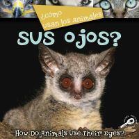 Cómo usan los animales-- sus ojos?