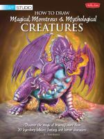 How to Draw Magical, Monstrous & Mythological Creatures