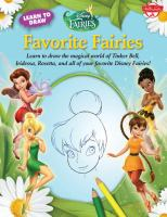 Favorite Fairies : [learn to Draw the Magical World of Tinker Bell, Iridessa, Rosetta, and All of your Favorite Disney Fairies!]