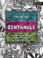 The art of Zentangle : 50 inspiring drawings, designs & ideas for the meditative artist