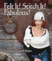 Felt It! Stitch It! Fabulous!