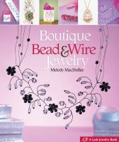 Boutique Bead and Wire Jewelry