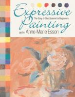 Expressive Painting With Anne-Marie Esson