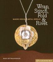 Wrap, Stitch, Fold & Rivet