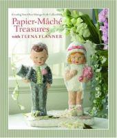 Papier-mâché Treasures With Teena Flanner