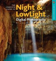 The Complete Guide To Night And Lowlight Photography