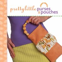 Pretty Little Purses & Pouches