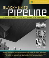 Black & White Pipeline