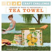 Dozens of Ways to Repurpose A Tea Towel