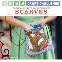Dozens of Ways to Repurpose Scarves