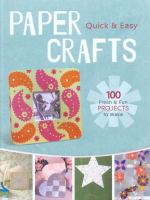 Quick & Easy Paper Crafts