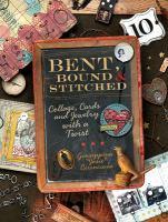 Bent, Bound & Stitched